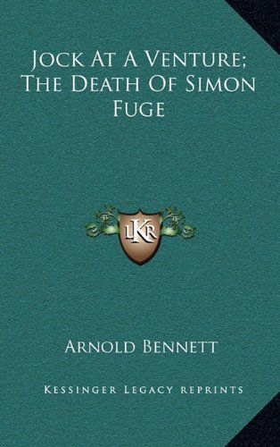 9781163388303: Jock at a Venture; The Death of Simon Fuge