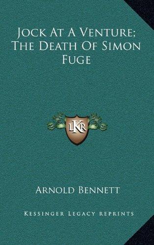 9781163388303: Jock At A Venture; The Death Of Simon Fuge