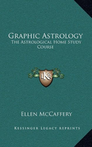 9781163389027: Graphic Astrology: The Astrological Home Study Course