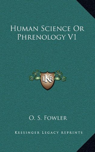 9781163389287: Human Science Or Phrenology V1