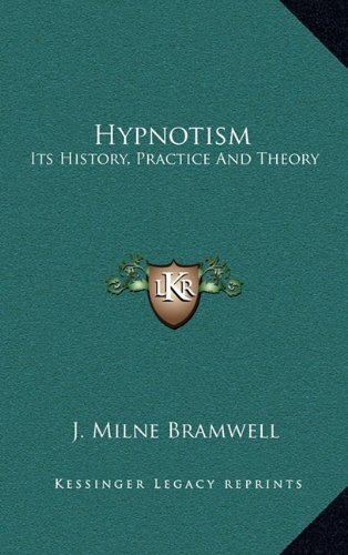 9781163389317: Hypnotism: Its History, Practice And Theory