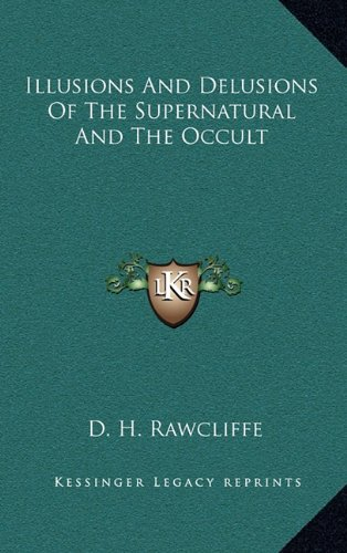 9781163389362: Illusions And Delusions Of The Supernatural And The Occult