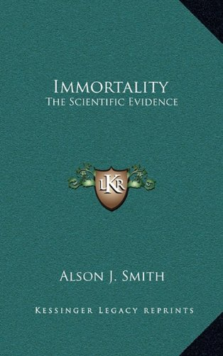 9781163389379: Immortality: The Scientific Evidence