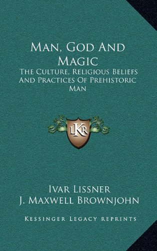 9781163389843: Man, God And Magic: The Culture, Religious Beliefs And Practices Of Prehistoric Man