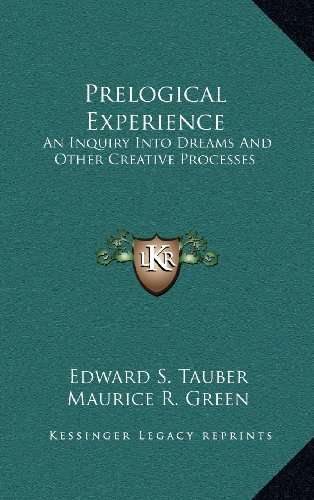 9781163390375: Prelogical Experience: An Inquiry Into Dreams And Other Creative Processes