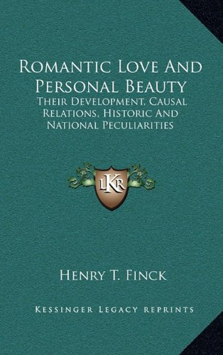 9781163390573: Romantic Love And Personal Beauty: Their Development, Causal Relations, Historic And National Peculiarities