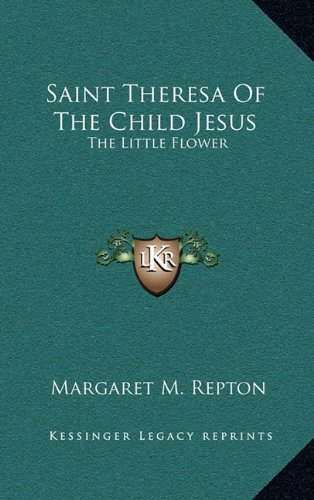 9781163390597: Saint Theresa of the Child Jesus: The Little Flower