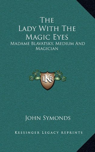 9781163391822: The Lady With The Magic Eyes: Madame Blavatsky, Medium And Magician