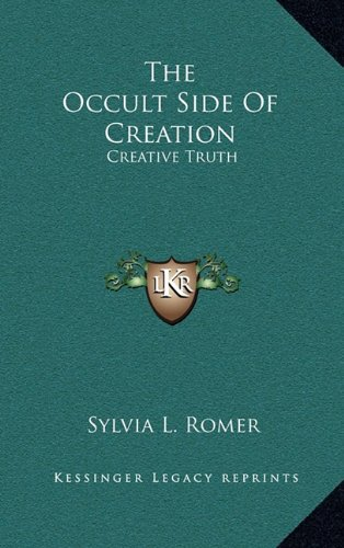 9781163392102: The Occult Side Of Creation: Creative Truth