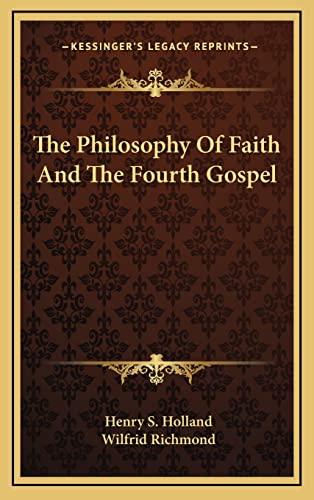 9781163392171: The Philosophy Of Faith And The Fourth Gospel