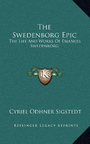 9781163392515: The Swedenborg Epic: The Life And Works Of Emanuel Swedenborg