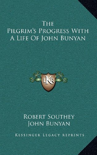 The Pilgrim's Progress With A Life Of John Bunyan (116339338X) by Southey, Robert; Bunyan, John