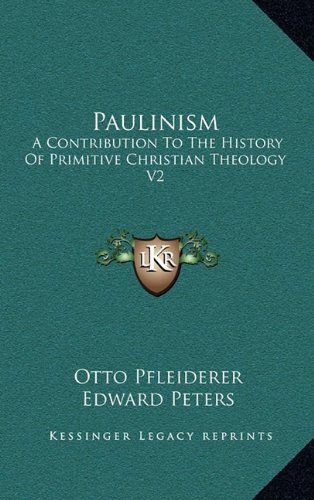 9781163393734: Paulinism: A Contribution To The History Of Primitive Christian Theology V2