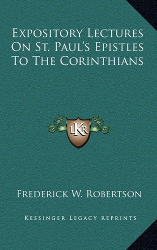 9781163393741: Expository Lectures On St. Paul's Epistles To The Corinthians