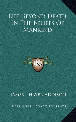 9781163396483: Life Beyond Death In The Beliefs Of Mankind