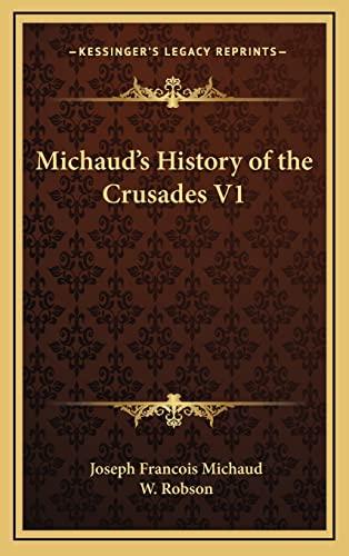 9781163396506: Michaud's History of the Crusades V1