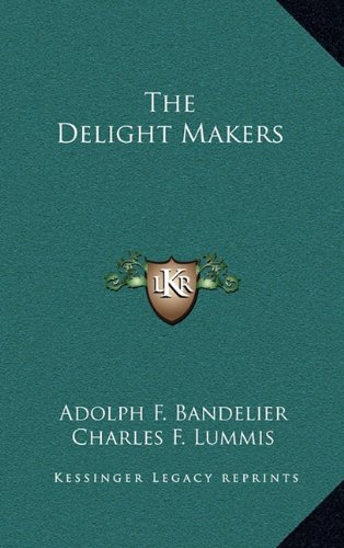 9781163396612: The Delight Makers