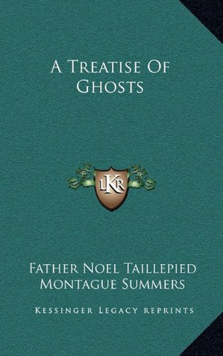 9781163397565: A Treatise Of Ghosts