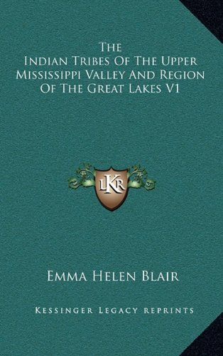 9781163398210: The Indian Tribes of the Upper Mississippi Valley and Region of the Great Lakes V1