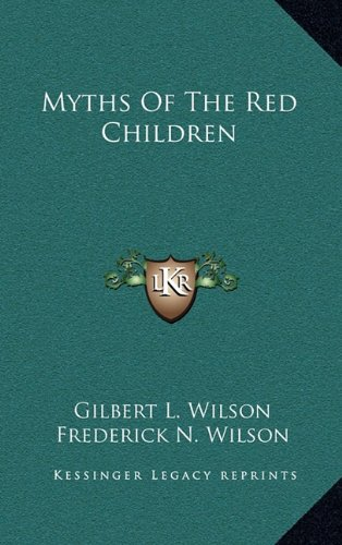 9781163398371: Myths Of The Red Children