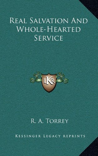9781163398913: Real Salvation And Whole-Hearted Service