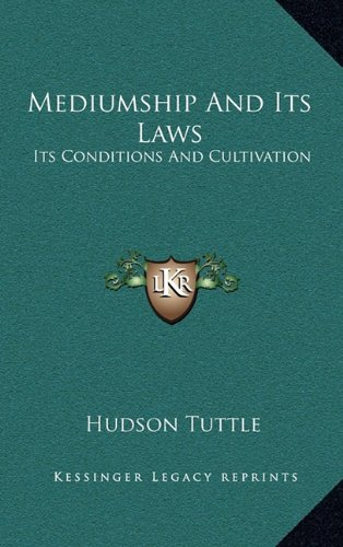 9781163400913: Mediumship And Its Laws: Its Conditions And Cultivation