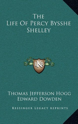 9781163401705: The Life Of Percy Bysshe Shelley