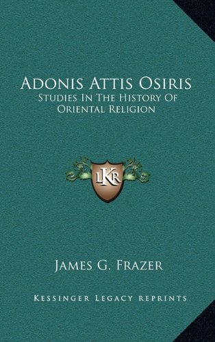 9781163402108: Adonis Attis Osiris: Studies In The History Of Oriental Religion