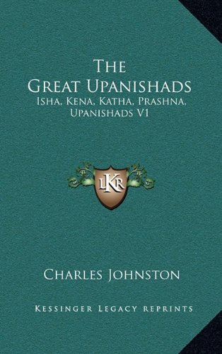 9781163402191: The Great Upanishads: Isha, Kena, Katha, Prashna, Upanishads V1