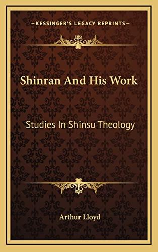 9781163402443: Shinran And His Work: Studies In Shinsu Theology