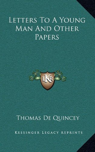9781163403624: Letters To A Young Man And Other Papers