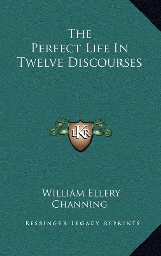 9781163403822: The Perfect Life In Twelve Discourses