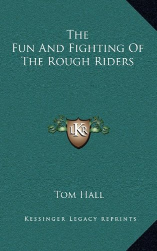 9781163404249: The Fun And Fighting Of The Rough Riders
