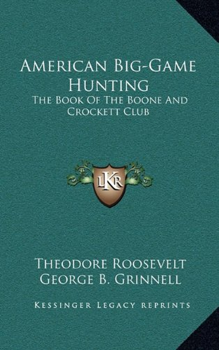 9781163404874: American Big-Game Hunting: The Book Of The Boone And Crockett Club