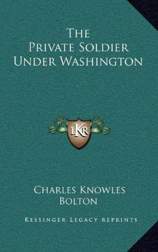 9781163404898: The Private Soldier Under Washington