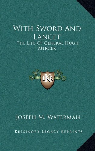 9781163405697: With Sword And Lancet: The Life Of General Hugh Mercer