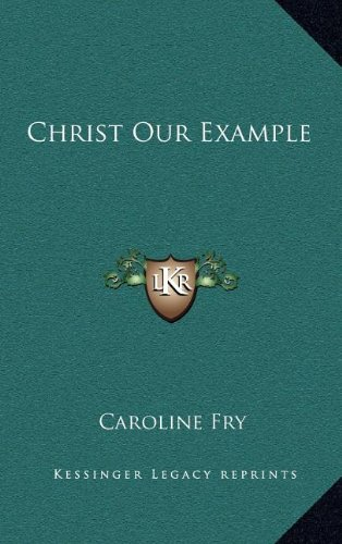 9781163405796: Christ Our Example