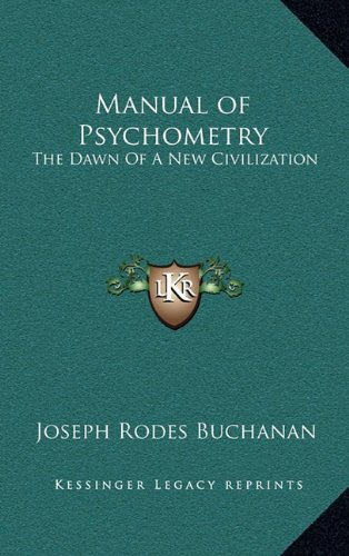 9781163405871: Manual of Psychometry: The Dawn Of A New Civilization