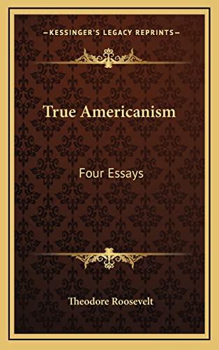 9781163406007: True Americanism: Four Essays