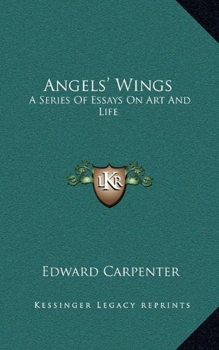 9781163406120: Angels' Wings: A Series Of Essays On Art And Life