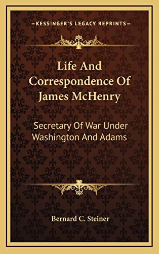 9781163406205: Life And Correspondence Of James McHenry: Secretary Of War Under Washington And Adams
