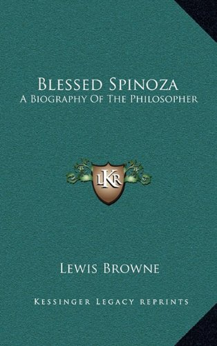 9781163407561: Blessed Spinoza: A Biography Of The Philosopher
