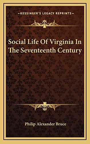 9781163408735: Social Life Of Virginia In The Seventeenth Century