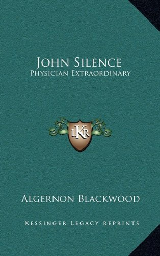 9781163409152: John Silence: Physician Extraordinary