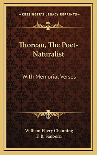 9781163409879: Thoreau, The Poet-Naturalist: With Memorial Verses