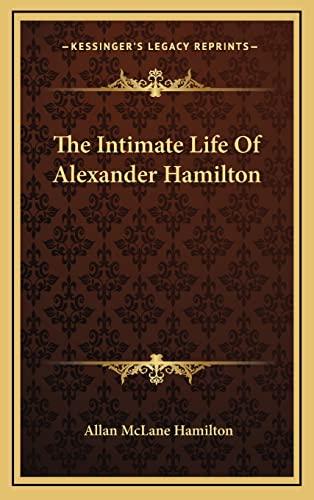 9781163409886: The Intimate Life Of Alexander Hamilton