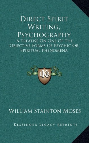 9781163411858: Direct Spirit Writing, Psychography: A Treatise On One Of The Objective Forms Of Psychic Or Spiritual Phenomena