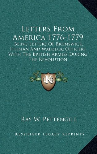 9781163411872: Letters From America 1776-1779: Being Letters Of Brunswick, Hessian And Waldeck; Officers With The British Armies During The Revolution