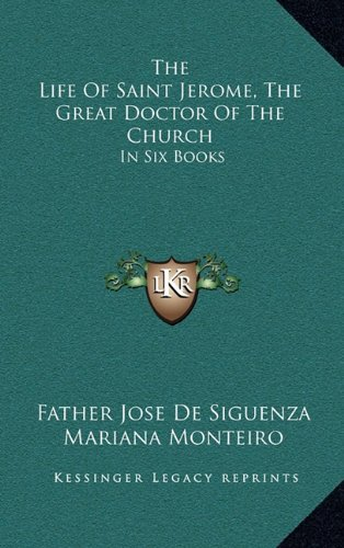 9781163411919: The Life Of Saint Jerome, The Great Doctor Of The Church: In Six Books