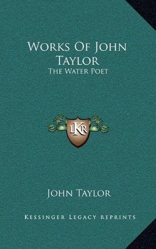9781163412046: Works Of John Taylor: The Water Poet